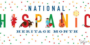 Hispanic Heritage Month Sept 15- Oct 15